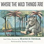 Where the Wild Things Are (An Unabridged Production)[[AudioBook]; In the Night Kitchen,Outside Over There, Nutshell Library,Sign on Rosie's Door, Very Far Away