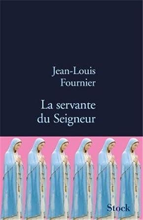La servante du seigneur - Jean-Louis Fournier