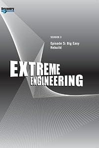 Extreme Engineering Season 3 - Episode 5: Big Easy Rebuild