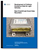 Development of Collision Avoidance Data for Light Vehicles: Near-Crash/Crash Event Data Recorders