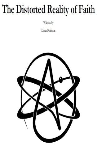 Daniel Gibson - The Distorted Reality of Faith (English Edition)