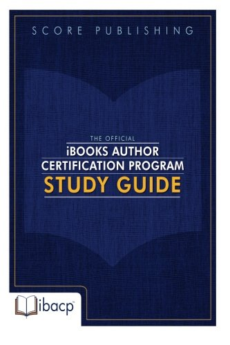 The Official iBooks Author Certification Program Study Guide (Certification Programs compare prices)