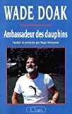 img - for Ambassadeur des dauphins (French Edition) book / textbook / text book