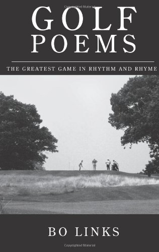 Golf Poems: The Greatest Game in Rhythm and Rhyme