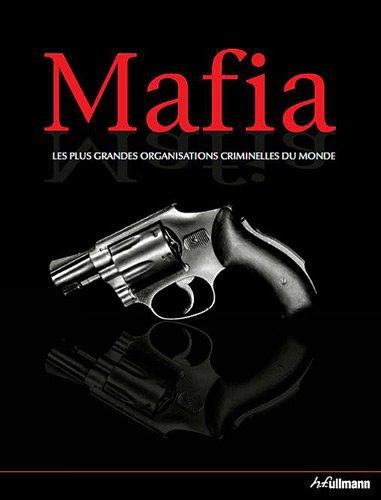 Mafia : Les plus grandes organisations criminelles du monde