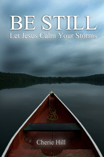 Be Still - Let Jesus Calm Your Storms by Cherie Hill ebook deal