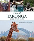Time at Taronga : A Zoo Down-Under(Hardback) - 2016 Edition