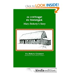 A Cottage In Donegal, Mary Doherty's Story Eva Doherty Gremmert and Rosie Doherty Gremmert