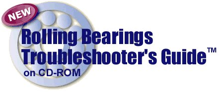 Rolling Bearings Troubleshooter's Guide on CD-ROM
