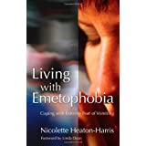 Living with Emetophobia: Coping with Extreme Fear of Vomitingby Nicolette Heaton-Harris