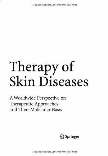 Therapy of Skin Diseases: A Worldwide Perspective on Therapeutic Approaches and Their Molecular Basis