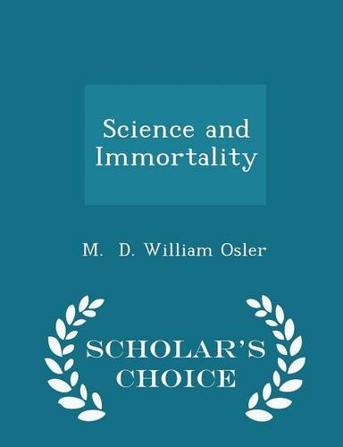 Science and Immortality - Scholar's Choice Edition
