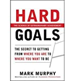 img - for Hard Goals : The Secret to Getting from Where You are to Where You Want to be (Hardback) - Common book / textbook / text book