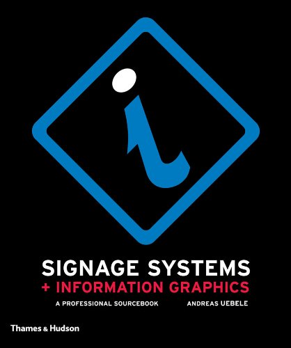 Signage Systems and Information Graphics: A Professional Sourcebook