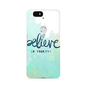 Ebby Believe in Yourself Premium Printed Case For Huawei Nexus 6P