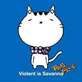 Kiss me, Kiss you-Violent is Savanna