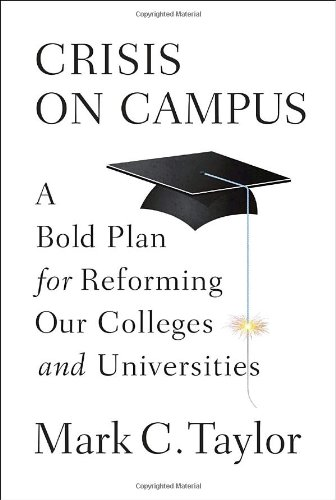Crisis on Campus: A Bold Plan for Reforming Our Colleges...