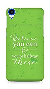 AMEZ believe you can and you are there halfway Back Cover For HTC Desire 820