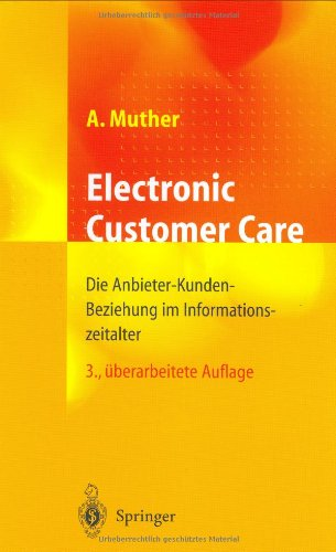 Electronic Customer Care: Die Anbieter-Kunden-Beziehung im Informationszeitalter