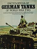 Encyclopedia of German tanks of World War Two: A complete illustrated directory of German battle tanks, armoured cars, self-propelled guns and semi-tracked vehicles, 1933-1945