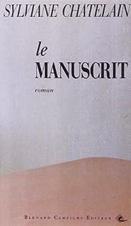 Le manuscrit : roman, Chatelain, Sylviane