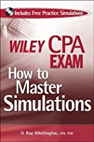 Wiley CPA Exam: How to Master Simulations (with CD ROM)