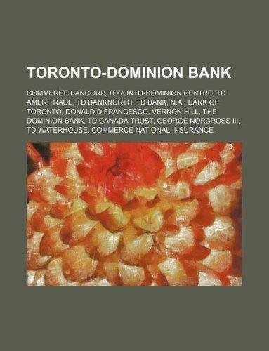toronto-dominion-bank-commerce-bancorp-toronto-dominion-centre-td-ameritrade-td-banknorth-td-bank-na