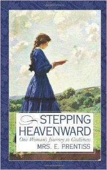 Stepping Heavenward: One Woman's Journey to Godliness PDF