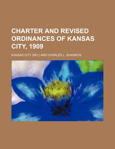 Charter and revised ordinances of Kansas City, 1909
