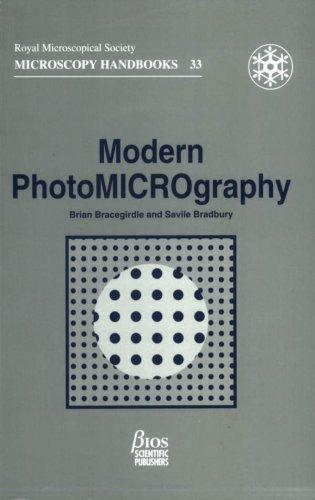 Modern Photomicrography (Royal Microscopical Society Microscopy Handbooks, 33)