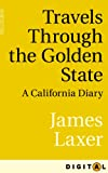 img - for Travels Through the Golden State: A California Diary book / textbook / text book