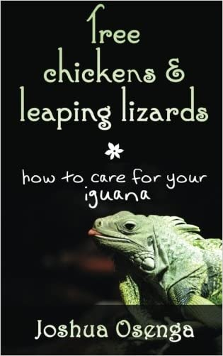 Tree Chickens & Leaping Lizards: How to care for your Iguana