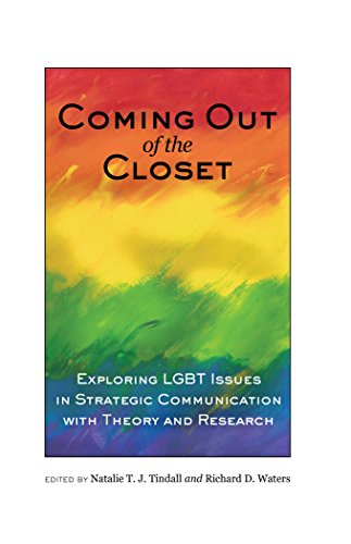 Coming out of the Closet: Exploring LGBT Issues in Strategic Communication with Theory and Research