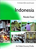img - for Indonesia (Oxfam Country Profiles Series) [Paperback] [2002] Nicola Frost, Tantyo Bangun book / textbook / text book