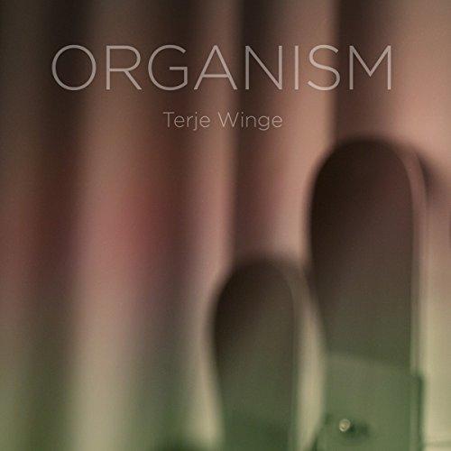 Organism - Terje Winge, organ