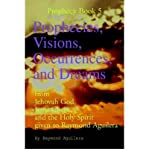img - for Prophecies, Visions, Occurrences, and Dreams: From Jehovah God, Jesus Christ, an book / textbook / text book