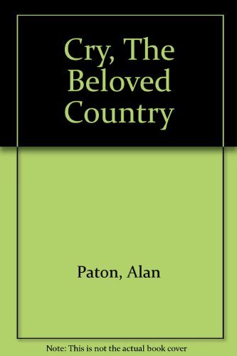 a review of cry the beloved country by alan paton Alan paton: south african writer, best known for his first novel cry, the beloved country (1948), a passionate tale of racial injustice.