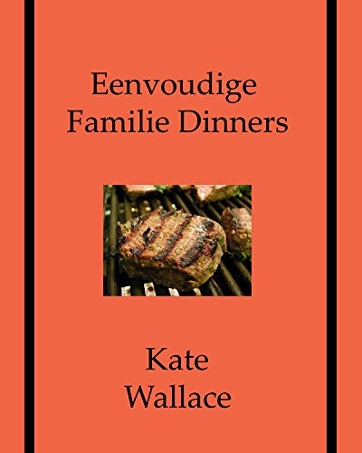Eenvoudige Familie Dinners (Dutch Edition) by Kate Wallace