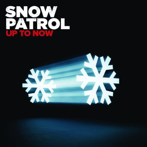 Up to Now - The Best of Snow Patrol