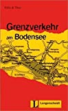 img - for Felix Und Theo - Level 2: Grenzverkehr am Bodensee (German Edition) book / textbook / text book
