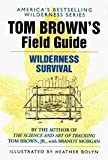 Tom Brown's Field Guide to Wilderness Survival (Survival school handbooks / Tom Brown, Jr) (0425077020) by Tom Brown
