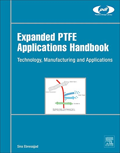 expanded-ptfe-applications-handbook-technology-manufacturing-and-applications-plastics-design-librar