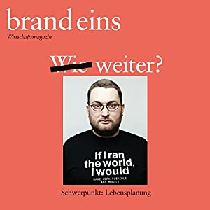 brand eins audio: Lebensplanung Audiomagazin
