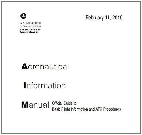 Aeronautical Information Manual (AIM) Basic Flight Information and ATC Procedures ON KINDLE Federal Aviation Administration (FAA)