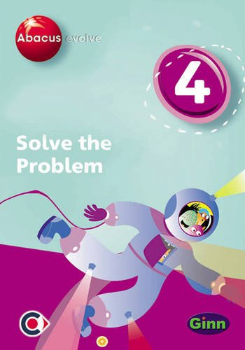 Abacus Evolve (non-UK) Year 4: Solve the Problem Single-User Disk (Abacus Evolve (2005) Solve the Problem)