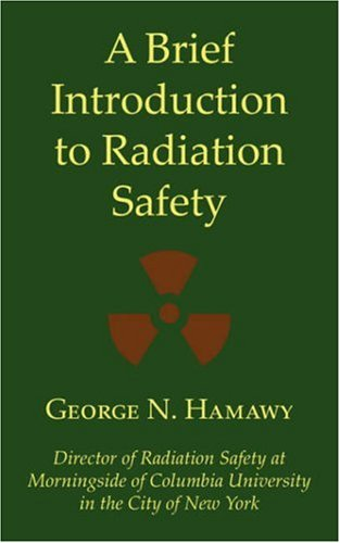 A Brief Introduction to Radiation Safety