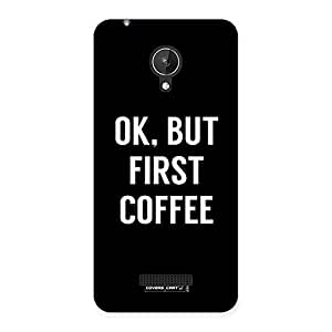 Cool Ok But First Coffee Back Case Cover for Micromax Canvas Spark Q380