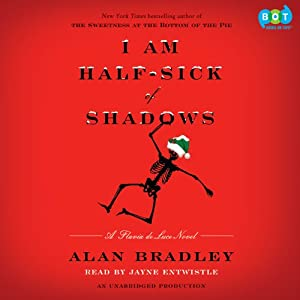 I Am Half-Sick of Shadows: A Flavia de Luce Novel | [Alan Bradley]