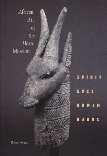 African Art at the Harn Museum: Spirit Eyes, Human Hands PDF