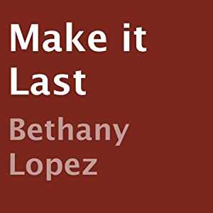 Make It Last | [Bethany Lopez]